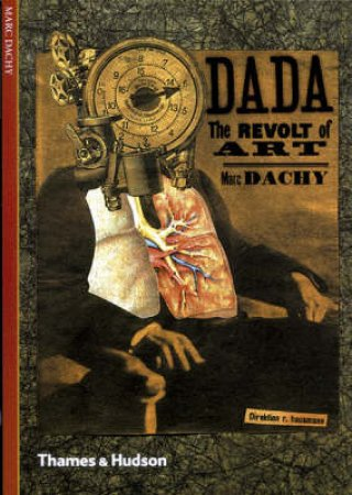 Dada:The Revolt Of Art (New Horizons) by Dachy Marc