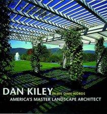 Dan Kiley In His Own Words