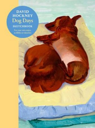 David Hockney Dog Days: Sketchbook by David Hockney