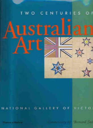 Two Centuries Of Australian Ar by Smith Bernard