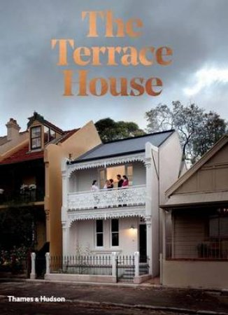 The Terrace House: Reimagined for the Australian way of life by Cameron and Butler Bruhn