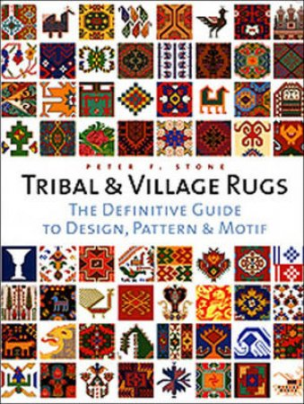Tribal And Village Rugs by Stone Peter F