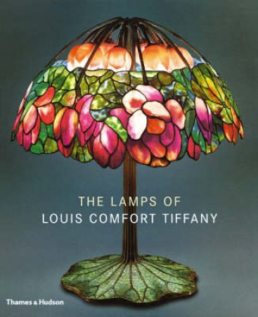 Lamps Of Louis Comfort Tiffany by Eidelberg Alice Et