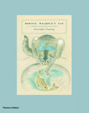 Horace Walpole's Cat by Christopher Frayling