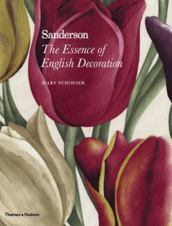 Sanderson: Essence of English Decoration by Mary Schoeser