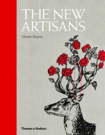 New Artisans: Handmade Designs for Contemporary Living by Olivier Dupon
