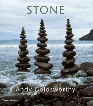 Stone: Andy Goldsworthy by Andy Goldsworthy