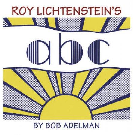 Roy Lichtenstein's ABC by Bob Adelman
