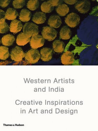 Western Artists and India by Shanay Jhaveri