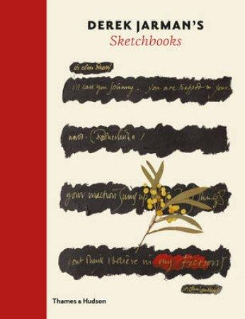 Derek Jarman's Sketchbooks by Stephen Farthing