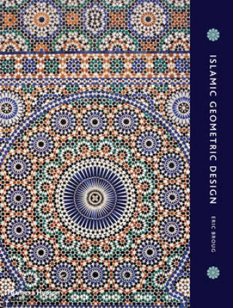 Islamic Geometric Design by Eric Broug