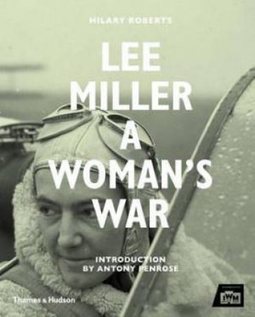 Lee Miller at War