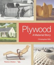 Plywood: A Material Story by Christopher Wilk