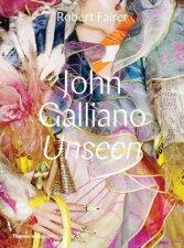 Unseen: John Galliano by Robert Fairer