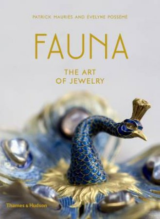 Fauna: The Art Of Jewelry by Patrick Mauries