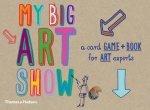 My Big Art ShowA Book and Card Game for Young Art Experts