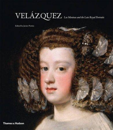 Velasquez: Las Meninas and the Late Royal Portraits by Javier Portus