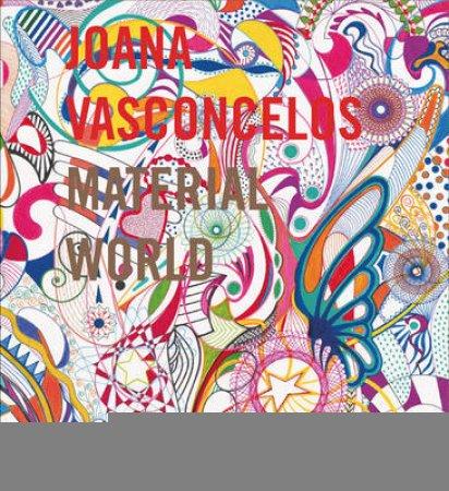 Joana Vasconcelos: Material World by Enrique Juncosa