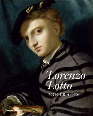 Lorenzo Lotto Portraits by Various