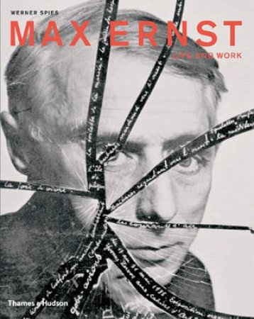 Ernst,Max:Life And Work - An Autobiographical Collage by Spies Werner Ed