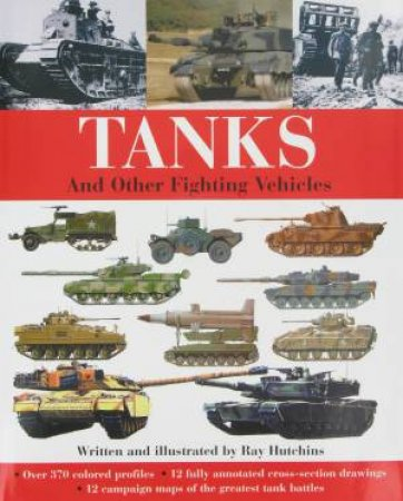Tanks: And Other Fighting Vehicles  by Ray Hutchins