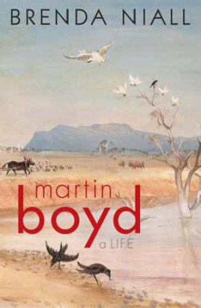 Martin Boyd: A Life 2nd Editio by Niall, Brenda