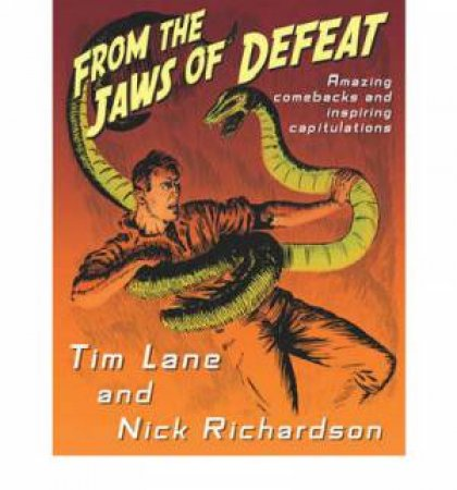 From the Jaws of Defeat by Tim Lane & Nick Richardson