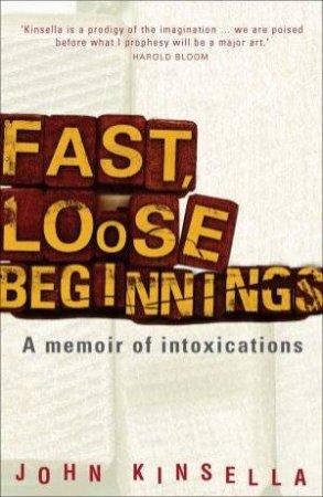 Fast, Loose Beginnings by John Kinsella