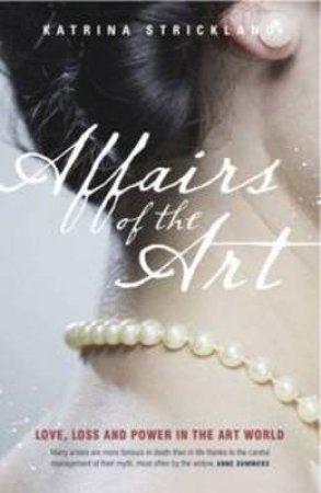 Affairs of the Art by Katrina Strickland