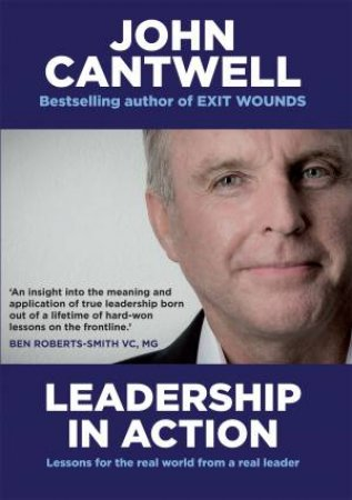 Leadership in Action: Lessons from a lifetime of leading by John Cantwell
