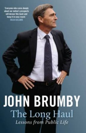 Long Haul: The Lessons from Public Life by John Brumby