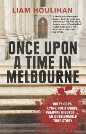 Once Upon a Time in Melbourne by Liam Houlihan