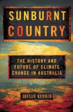 Sunburnt Country The History And Future Of Climate Change In Australia