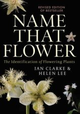 Name That Flower The Identification Of Flowering Plants 3rd Edition