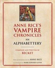 Anne Rices Vampire Chronicles An Alphabettery