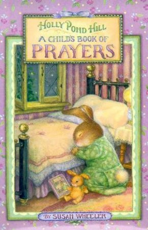 A Child's Book Of Prayers by Susan Wheeler