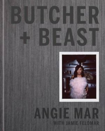 Butcher And Beast: Mastering The Art Of Meat