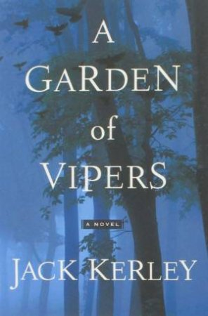 A Garden Of Vipers by Jack Kerley