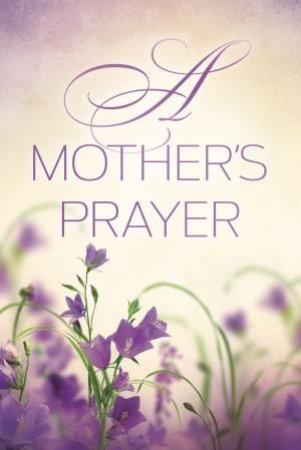 A Mother's Prayer by Various