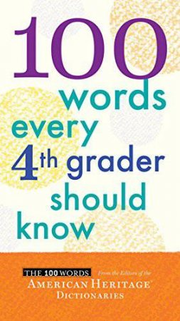 100 Words Every Fourth Grader Should Know by AMERICAN HERITAGE DICTIONARIES
