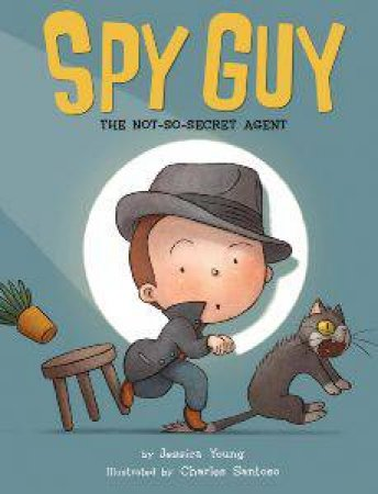 Spy Guy: The Not-So-Secret Agent by YOUNG JESSICA