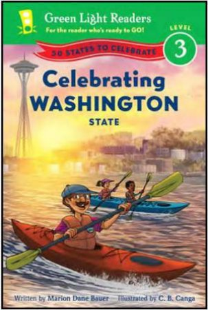 Celebrating Washington State: 50 States to Celebrate: Green Light Reader, Level 3 by BAUER MARION DANE
