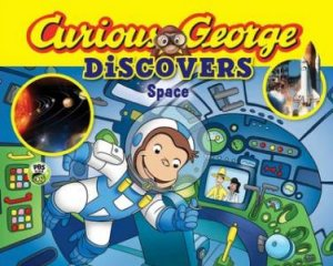 Curious George Discovers Space by REY MARGARET AND H.A.