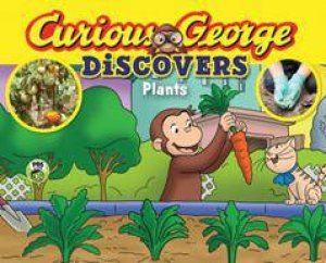 Curious George Discovers Plants by REY MARGARET AND H.A.