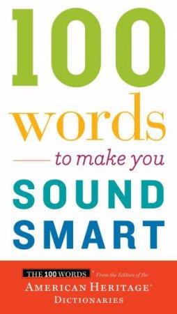100 Words To Make You Sound Smart by Various