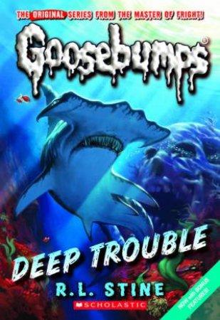 Deep Trouble by R L Stine
