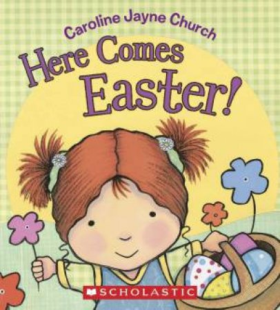 Here Comes Easter! by Caroline Jayne Church
