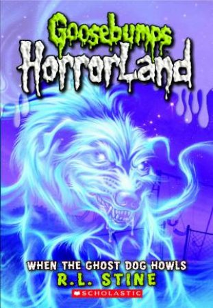 Goosebumps Horrorland 13: When the Ghost Dog Howls
