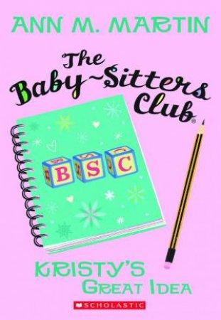 Kristy's Great Idea by Ann M Martin