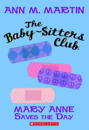 Mary Anne Saves the Day by Ann M Martin